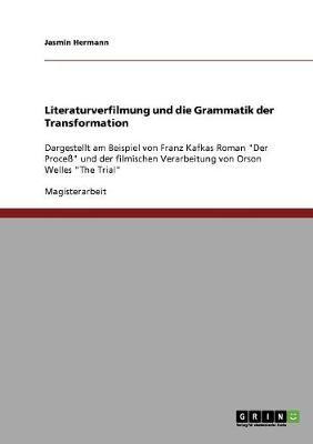 Literaturverfilmung Und Die Grammatik Der Transformation (Paperback)
