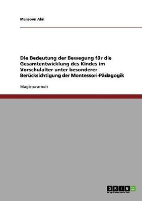 Vorschulalter. Die Bedeutung Der Bewegung Fur Die Gesamtentwicklung Des Kindes (Paperback)