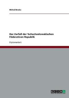 Der Zerfall Der Tschechoslowakischen Foderativen Republik (Paperback)