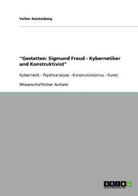 Gestatten: Sigmund Freud - Kybernetiker Und Konstruktivist (Paperback)