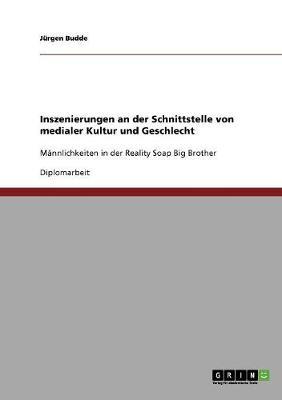 Inszenierungen an Der Schnittstelle Von Medialer Kultur Und Geschlecht (Paperback)
