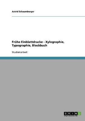 Fr he Einblattdrucke - Xylographie, Typographie, Blockbuch (Paperback)