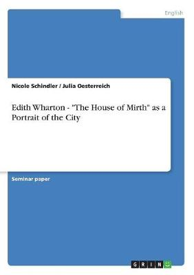Edith Wharton - The House of Mirth as a Portrait of the City (Paperback)