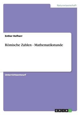 Romische Zahlen. Mathematikstunde (Paperback)