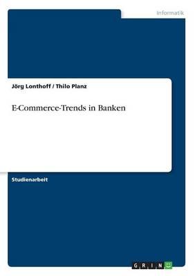 E-Commerce-Trends in Banken (Paperback)