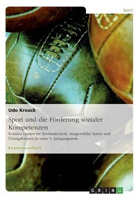 Sport Und Die Forderung Sozialer Kompetenzen (Paperback)