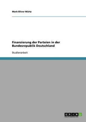 Finanzierung Der Parteien in Der Bundesrepublik Deutschland (Paperback)