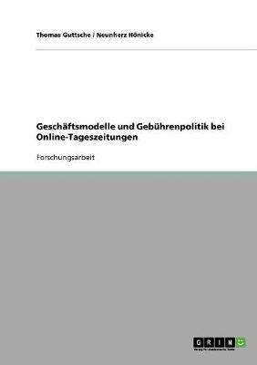 Geschaftsmodelle Und Gebuhrenpolitik Bei Online-Tageszeitungen (Paperback)