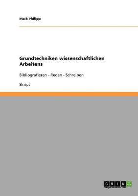 Wissenschaftliches Arbeiten. Grundtechniken (Paperback)