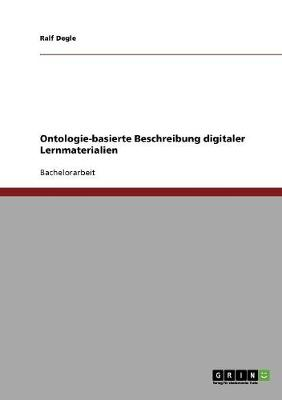 Ontologie-Basierte Beschreibung Digitaler Lernmaterialien (Paperback)