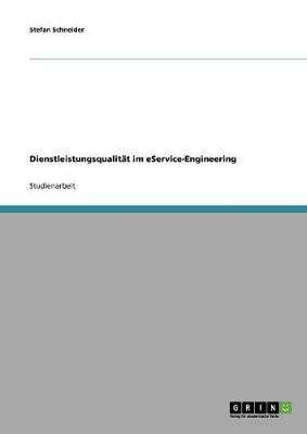 Dienstleistungsqualitat Im Eservice-Engineering (Paperback)