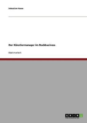 Der Kunstlermanager Im Rockbusiness (Paperback)