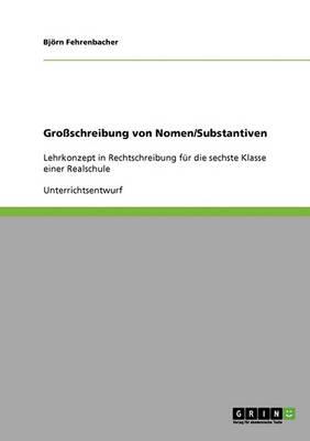 Zur Gross- Und Kleinschreibung Von Nomen. Ein Lehrkonzept in Rechtschreibung (Paperback)