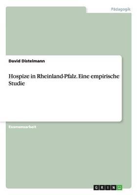 Hospize in Rheinland-Pfalz. Eine Empirische Studie (Paperback)