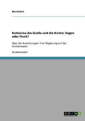 Katharina Die Groe Und Die Kirche: Segen Oder Fluch? (Paperback)