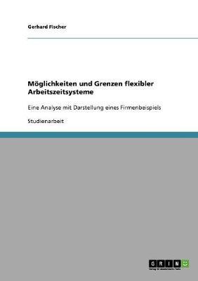 M glichkeiten Und Grenzen Flexibler Arbeitszeitsysteme (Paperback)