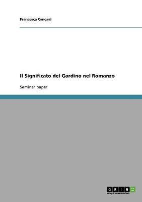 Il Significato del Gardino Nel Romanzo (Paperback)