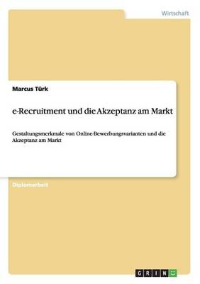 E-Recruitment Und Die Akzeptanz Am Markt (Paperback)