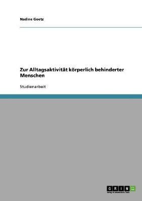Zur Alltagsaktivitat Korperlich Behinderter Menschen (Paperback)