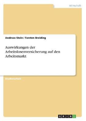 Auswirkungen Der Arbeitslosenversicherung Auf Den Arbeitsmarkt (Paperback)