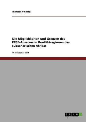 Die Moglichkeiten Und Grenzen Des Prsp-Ansatzes in Konfliktregionen Des Subsaharischen Afrikas (Paperback)