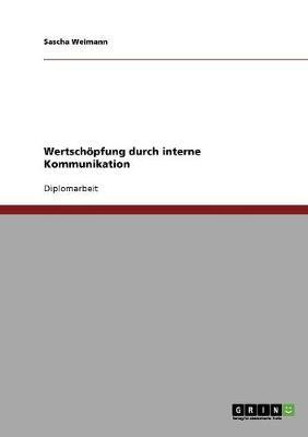 Wertschopfung Durch Interne Kommunikation (Paperback)