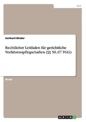 Rechtlicher Leitfaden Fur Gerichtliche Verfahrenspflegschaften ( 50, 67 Fgg) (Paperback)