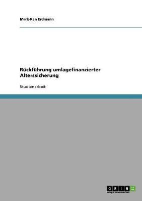 Ruckfuhrung Umlagefinanzierter Alterssicherung (Paperback)