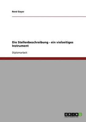 Die Stellenbeschreibung ALS Ein Vielseitiges Instrument Der Organisationsgestaltung Und Personalfuhrung (Paperback)