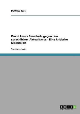 David Lewis Einwande Gegen Den Sprachlichen Aktualismus - Eine Kritische Diskussion (Paperback)