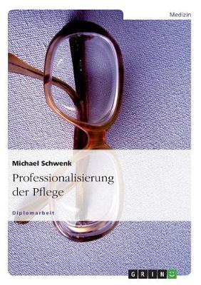 Professionalisierung Der Pflege (Paperback)