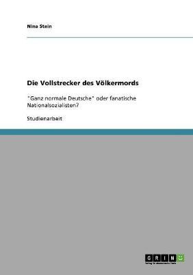 Die Vollstrecker Des Voelkermords (Paperback)