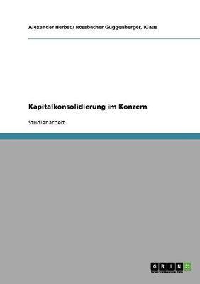 Kapitalkonsolidierung Im Konzern (Paperback)
