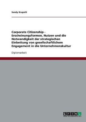 Corporate Citizenship. Die Strategische Einbettung Von Gesellschaftlichem Engagement in Die Unternehmenskultur (Paperback)