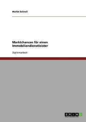 Marktchancen Fur Einen Immobiliendienstleister (Paperback)
