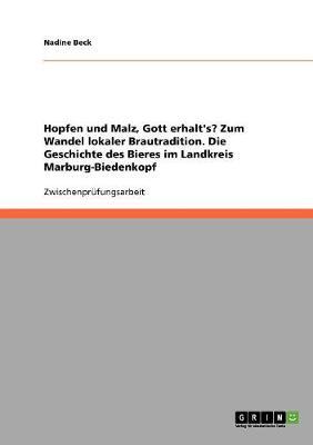 Hopfen Und Malz, Gott Erhalt's? Zum Wandel Lokaler Brautradition in Deutschland (Paperback)