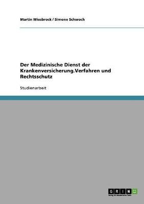 Der Medizinische Dienst Der Krankenversicherung.Verfahren Und Rechtsschutz (Paperback)