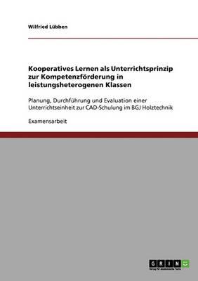 Kooperatives Lernen. Unterrichtsprinzip Zur Kompetenzforderung in Leistungsheterogenen Klassen (Paperback)