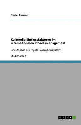 Kulturelle Einflussfaktoren Im Internationalen Prozessmanagement (Paperback)