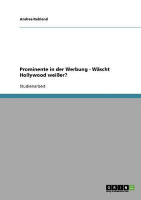 Prominente in Der Werbung. Wascht Hollywood Weier? (Paperback)
