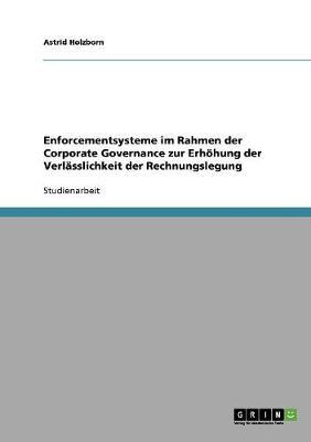 Enforcementsysteme Im Rahmen Der Corporate Governance Zur Erhohung Der Verlasslichkeit Der Rechnungslegung (Paperback)