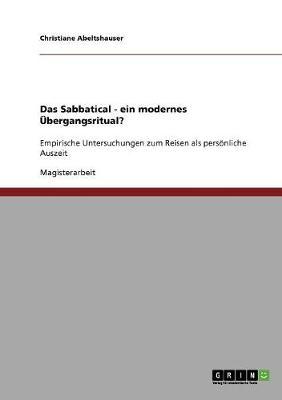 Das Sabbatical - Ein Modernes Ubergangsritual? (Paperback)