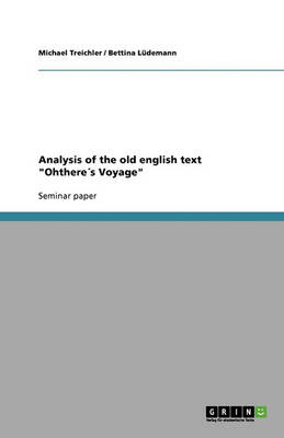 Analysis of the Old English Text Ohthere s Voyage (Paperback)