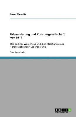Urbanisierung Und Konsumgesellschaft VOR 1914 (Paperback)