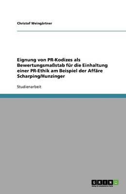Eignung Von PR-Kodizes ALS Bewertungsmastab Fur Die Einhaltung Einer PR-Ethik Am Beispiel Der Affare Scharping/Hunzinger (Paperback)