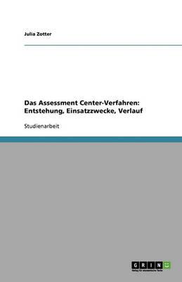 Das Assessment Center-Verfahren: Entstehung, Einsatzzwecke, Verlauf (Paperback)