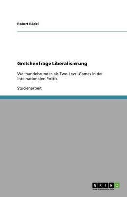 Gretchenfrage Liberalisierung (Paperback)