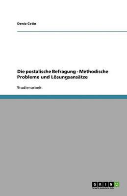 Die Postalische Befragung - Methodische Probleme Und Losungsansatze (Paperback)