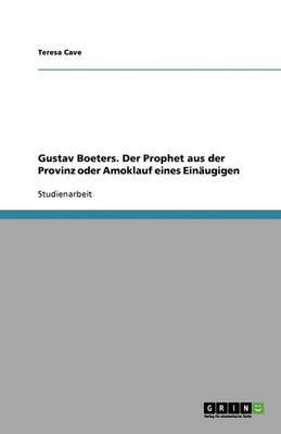 Gustav Boeters. Der Prophet Aus Der Provinz Oder Amoklauf Eines Einaugigen (Paperback)