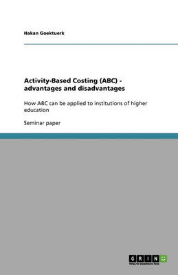 Activity-Based Costing (ABC) - Advantages and Disadvantages (Paperback)